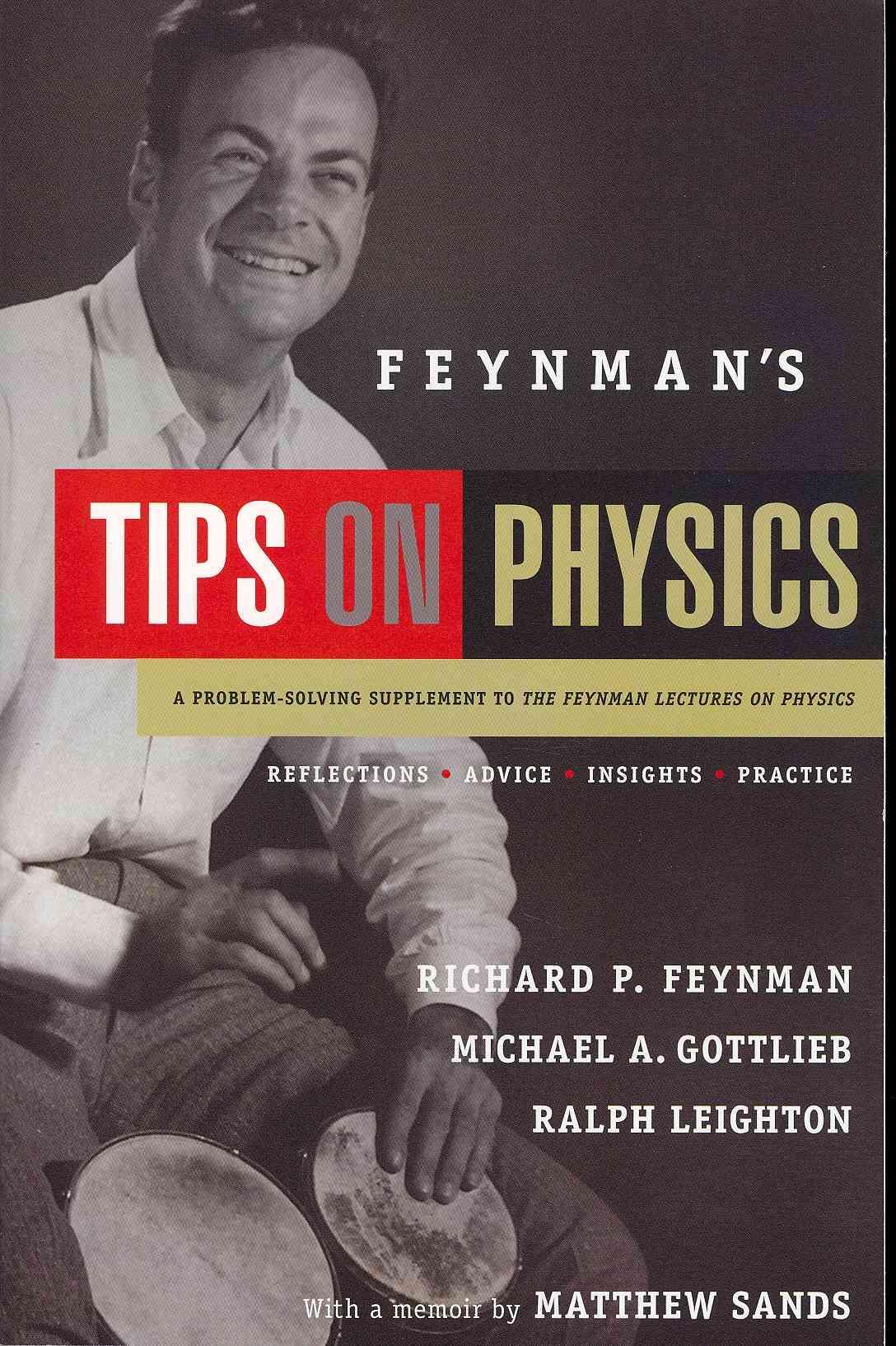 Feynman's Tips on Physics By Feynman, Richard Phillips/ Gottlieb, Michael/ Leighton, Ralph